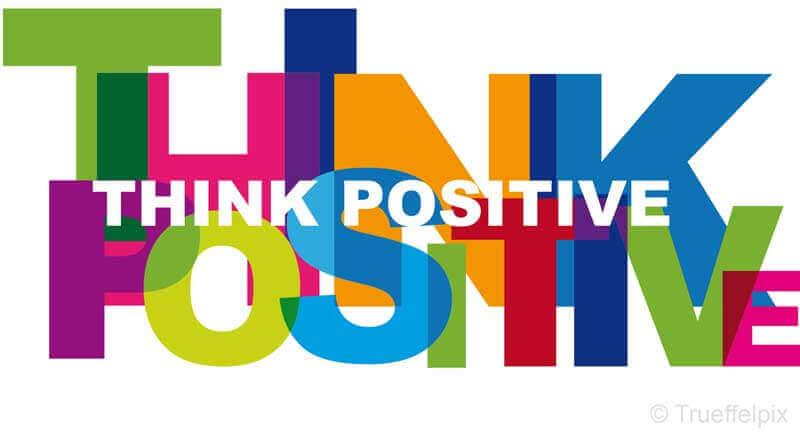 Sei ein Optimist - think positive :)