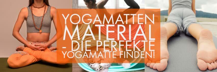 Yogamatten Material: Die perfekte Jogamatte online finden!